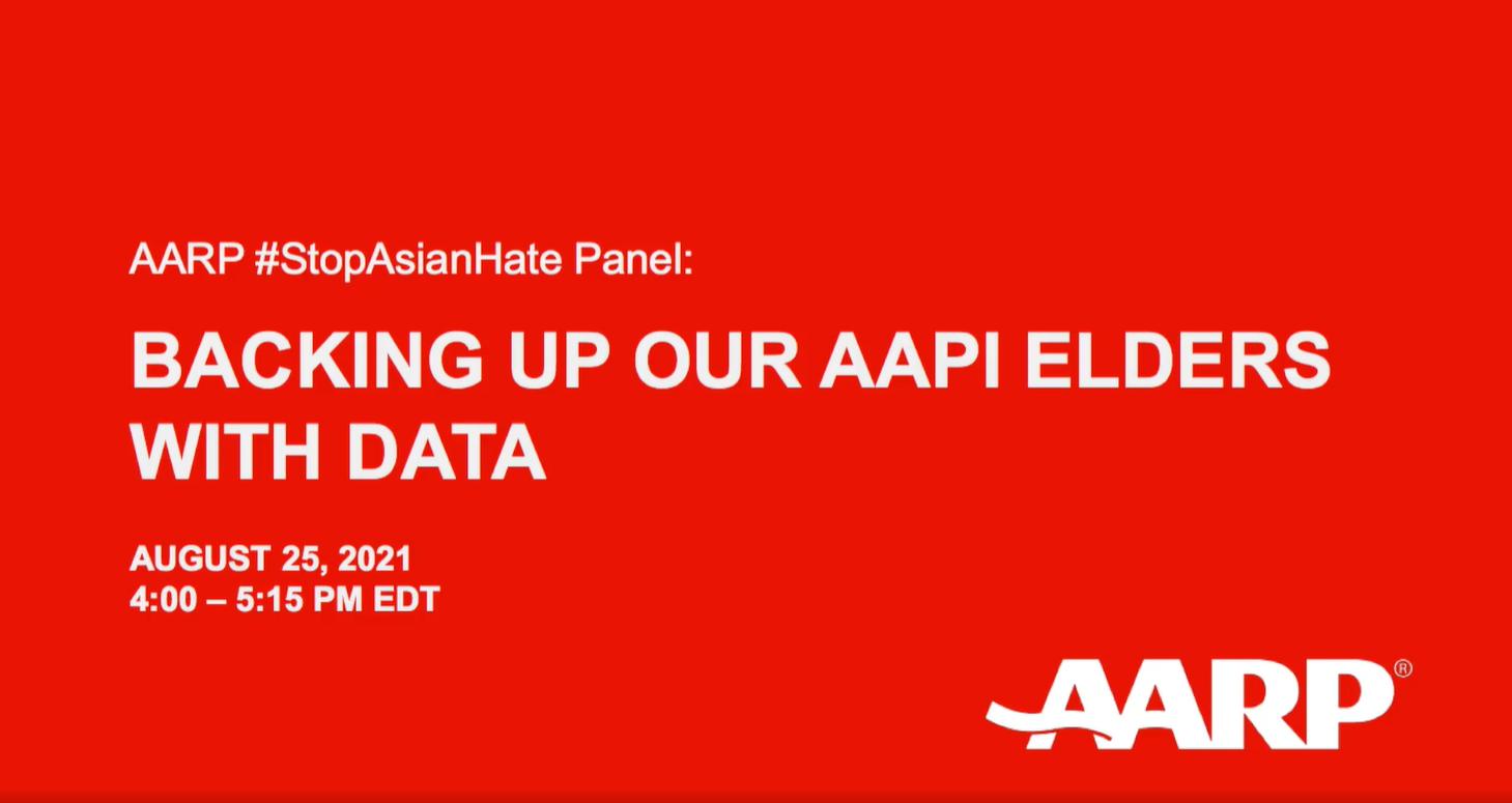 AARP #StopAsianHate小組:用數據支持我們的 AAPI 長者們 來自 NAPAWF、Stop AAPI Hate 和 UCSF的研究人員展示了 調查的關鍵結果和分類數據,以引起對 AAPI 50 歲以上關鍵問題的關注
